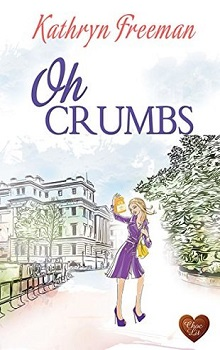 Oh Crumbs by Kathryn Freeman