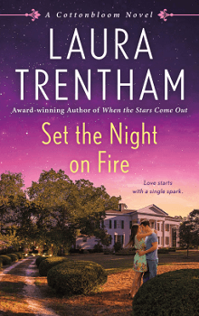 Set the Night on Fire: Cottonbloom #6 by Laura Trentham