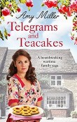 Telegrams and Teacakes: Wartime Bakery #3 by Amy Miller