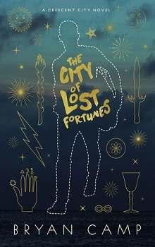 The City of Lost Fortunes: Crescent City #1 by Bryan Camp
