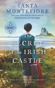The Secret of the Irish Castle: Deverill Chronicles #3 by Santa Montefiore