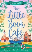 The Little Book Café: Emma's Story by Georgia Hill