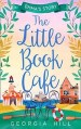 The Little Book Café Emma's Story by Georgia Hill