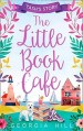 The Little Book Café Tash's Story by Georgia Hill