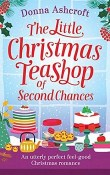 The Little Christmas Teashop of Second Chances by Donna Ashcroft