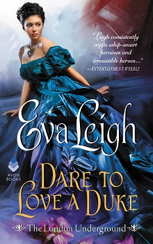 Dare to Love a Duke: The London Underground #3 by Eva Leigh