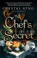 The Chefs Secret by Crystal King