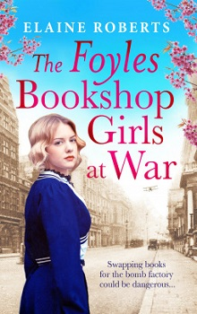 The Foyles Bookshop Girls at War: The Foyles Girls #2 by Elaine Roberts
