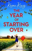 The Year of Starting Over by Karen King