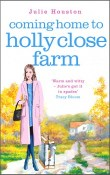 Coming Home to Holly Close Farm by Julie Houston