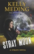 Stray Moon: Strays #2 by Kelly Meding