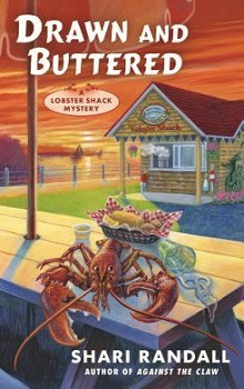 Drawn and Buttered: A Lobster Shack Mystery #3 by Shari Randall