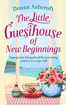 The Little Guesthouse of New Beginnings by Donna Ashcroft