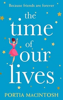 The Time of Our Lives by Portia MacIntosh