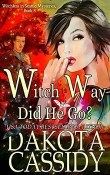 Witch Way Did He Go? Witchless In Seattle #8 by Dakota Cassidy
