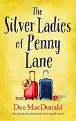 The Silver Ladies of Penny Lane by Dee MacDonald