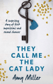 They Call Me the Cat Lady by Amy Miller