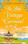 The Little Vintage Carousel by the Sea by Jaimie Admans