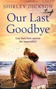 Our Last Goodbye by Shirley Dickson