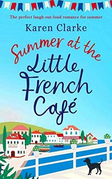 Summer at  the Little French Café: Little French Café #2 by Karen Clarke