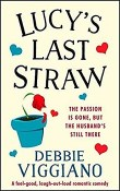 Lucy's Last Straw by Debbie Viggiano