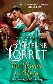 The Rogue to Ruin: Misadventures in Matchmaking #3 by Vivienne Lorret