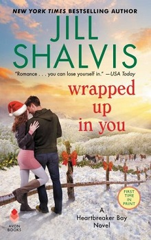 Wrapped Up in You: Heartbreaker Bay #8 by Jill Shalvis