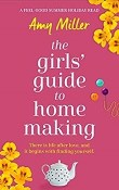 The Girls' Guide to Homemaking by Amy Miller