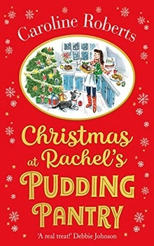 Christmas at Rachel's Pudding Pantry: Pudding Pantry #2 by Caroline Roberts