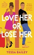 Love Her or Lose Her: Hot & Hammered #2 by Tessa Bailey