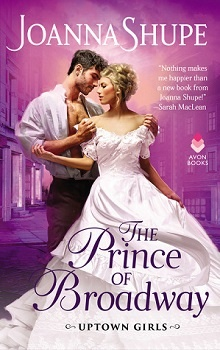 The Prince of Broadway: Uptown Girls #2 by Joanna Shupe