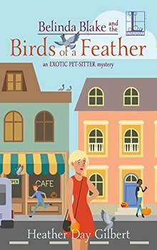 Belinda Blake and the Birds of a Feather: Exotic Pet-Sitter #3 by Heather Day Gilbert