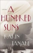 A Hundred Suns by Karin Tanabe