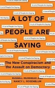 A Lot of People Are Saying: The New Conspiracism and the Assault on Democracy by Russell Muirhead & Nancy L. Rosenblum