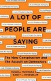 A Lot of People Are Saying by Russell Muirhead and Nancy Rosenblum
