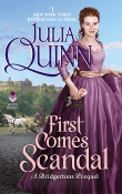 First Comes Scandal: Rokesbys #4 by Julia Quinn