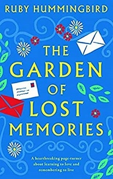 The Garden Of Lost Memories by Ruby Hummingbird