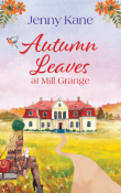 Autumn Leaves at Mill Grange by Jenny Kane