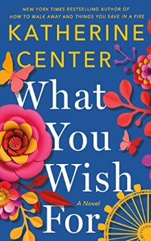 What You Wish by Katherine Center