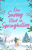 One Snowy Week in Springhollow by Lucy Knott