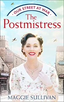 The Postmistress: Our Street at War #1 by Maggie Sullivan