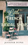 The Little French Bridal Shop by Jennifer Dupee
