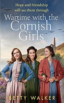 Wartime with the Cornish Girls: The Cornish Girls #1 by Betty Walker