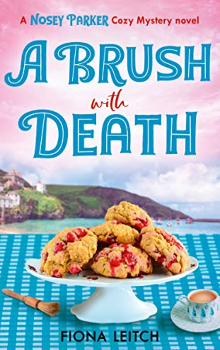 A Brush with Death: Nosey Parker Mysteries #2 by Fiona Leitch