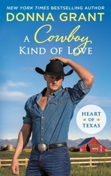 A Cowboy Kind of Love: Heart of Texas #6 by Donna Grant