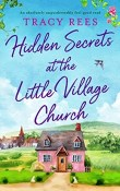 Hidden Secrets at the Little Village Church: Hopley #1 by Tracy Rees