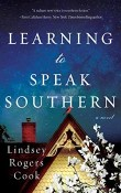 Learning to Speak Southern by Lindsey Rogers Cook