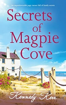 Secrets of Magpie Cove by Kennedy Kerr