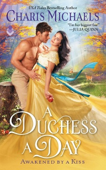 A Duchess a Day: Awakened by a Kiss #1 by Charis Michaels
