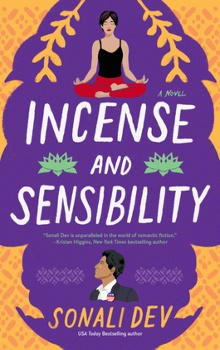 Incense and Sensibility: The Rajes #3 by Sonali Dev